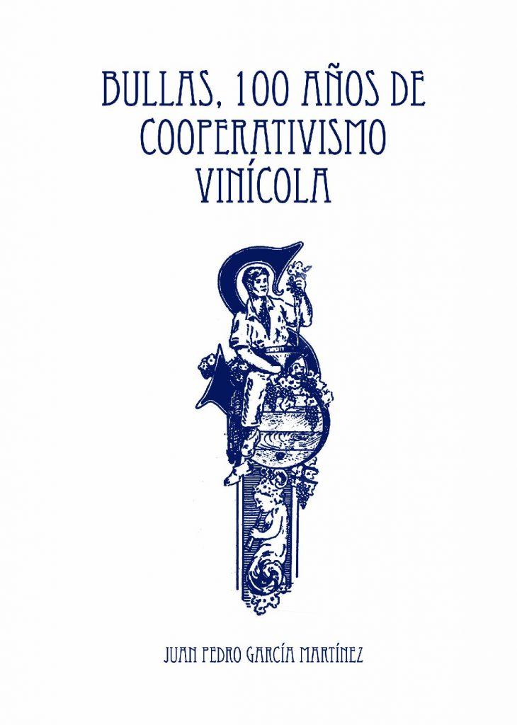 Bullas, 100 años de cooperativismo vinícola